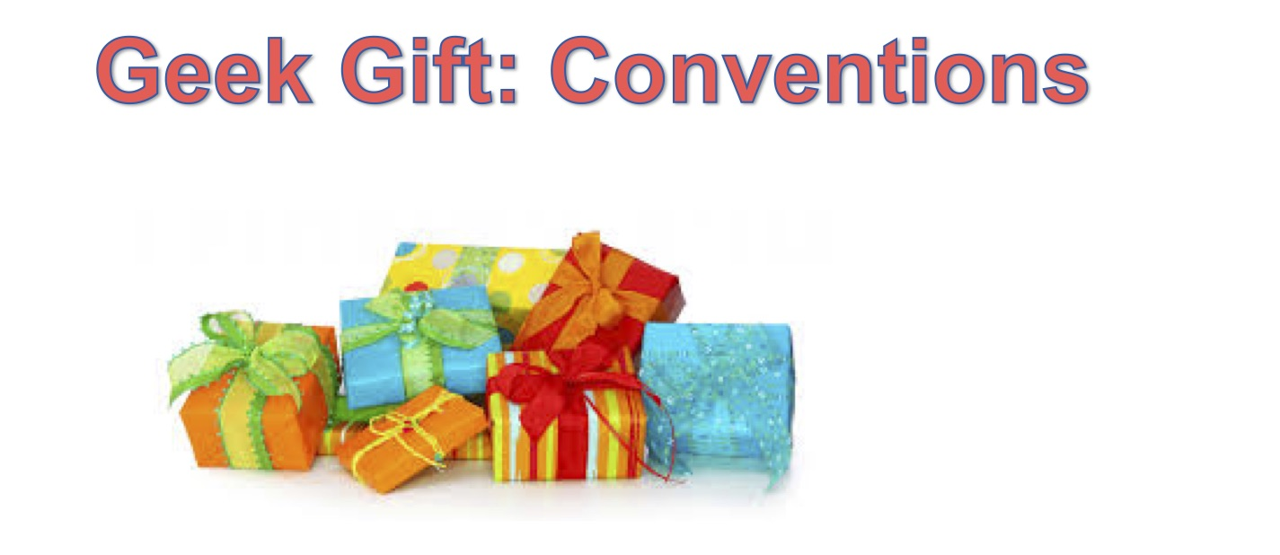 Geek Gift Conventions