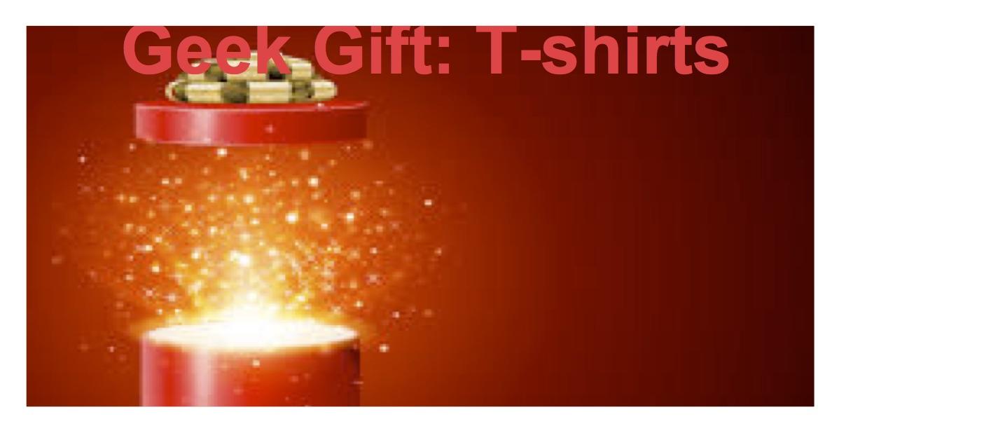 Geek Gift Tshirts